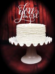 love you most cake topper wedding cake topper love you more cake