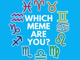 What Internet Meme Are You - quiz according to your star sign what internet meme are you