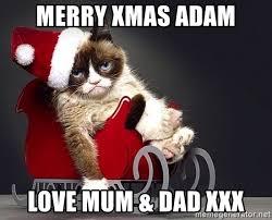 Merry Christmas Meme Generator - merry xmas adam love mum dad xxx grumpy cat christmas meme