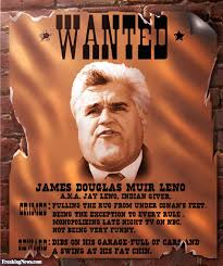 jay leno wanted poster pictures freaking news