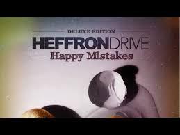 drive full album mp3 heffron drive happy mistakes deluxe edition full album youtube