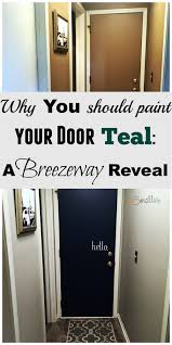 why you should paint your door teal a breezeway reveal u2013