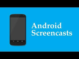 android screencast screencasting on android how to record of the screen