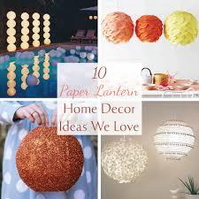 lanterns home decor 10 nylon paper lantern home decor ideas we love harbormill blog
