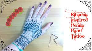 rihanna inspired henna hand tattoo youtube