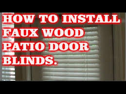 Wooden Patio Door Blinds by How To Install Faux Wood Blinds Patio Door Youtube