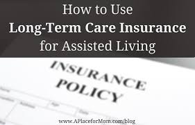 how to use long term care insurance for assisted living