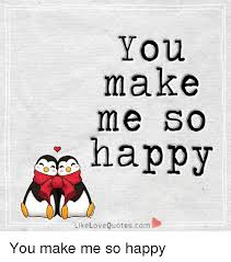Meme Love Quotes - you make me so happy like love quotescom you make me so happy meme
