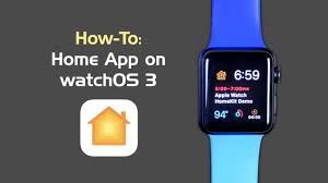 how to homekit and home app on apple watch watchos 3 youtube