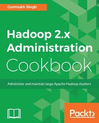 hadoop definitive guide pdf hadoop 2 x administration cookbook ebook by gurmukh singh