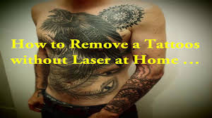 how to remove tattoo without laser at home cheap tattoo removal