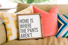 funny home decor home is where the pants aren u0027t sign funny home decor