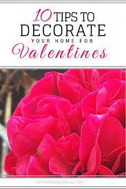 tips for decorating your home 10 tips to decorate your home for valentines mod interiors