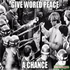 Peace Memes - feed peace starve evil escalate love meme give peace a chance