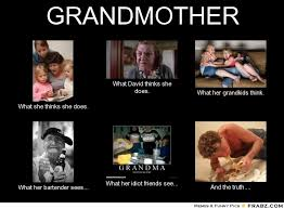 Meme For Grandmother - grandmother meme generator what i do