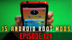 android mods ep 124 top 15 android root mods tweaks 15 reasons to root your