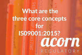 an overview of changes to iso 9001 acorn regulatory