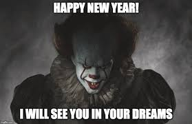 Creepy Clown Meme - happy new year imgflip