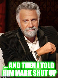 Meme Creator Most Interesting Man - most interesting man without beer latest memes imgflip