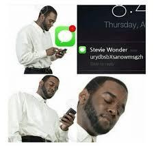 Stevie Wonder Memes - thursday a stevie wonder urydbsbxsanowmsgzh slide to reply stevie
