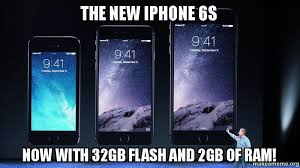 How To Make A Meme On Iphone - the new iphone 6s now with 32gb flash and 2gb of ram make a meme