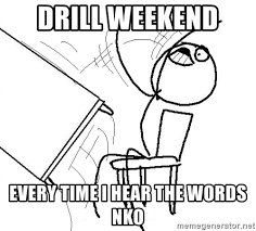 Flip Table Meme Generator - drill weekend every time i hear the words nko stick figure
