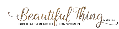 Beatuful Beautiful Thing Biblical Strength For Women