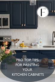 tips for painting kitchen cabinets pro top tips for painting kitchen cabinets fusion mineral