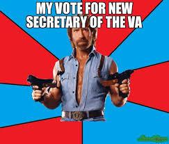Va Memes - my vote for new secretary of the va meme chuck norris 9305