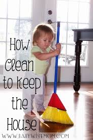 How To Keep A Clean House Chronicles Of A Babywise Mom How Clean Should You Keep Your House