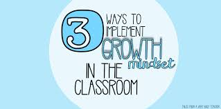 three ways to implement growth mindset in the classroom tales