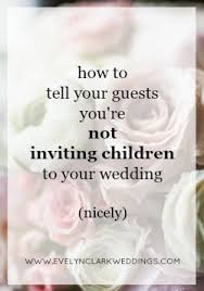 wedding invitations calgary calgary wedding planner how to politely say no children at wedding