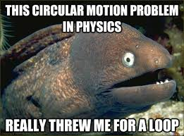 Physic Meme - physics joke circular motion google search physics jokes