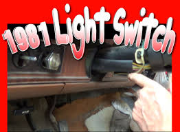removing and installing light switch on a 1981 f150 ford truck
