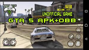 gta 5 apk gta 5 for android apk obb unofficial lauc