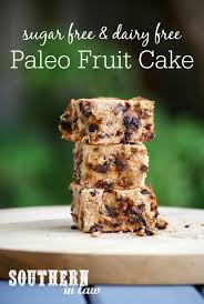 southern in law recipe paleo fruit cake sugar free