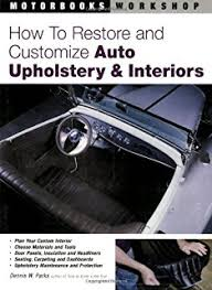 Do It Yourself Car Upholstery Auto Upholstery U0026 Interiors Hpbooks 1265 Bruce Caldwell