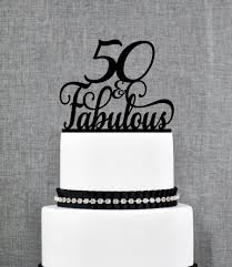 50 and fabulous cake topper 50 and fabulous birthday topper 50th birthday topper