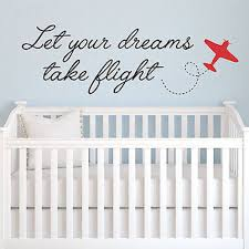 Nursery Quotes Wall Decals by Let Your Dreams Take Flight Quote Children U0027s Nursery Vinyl Wall Decal