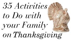 35 thanksgiving day activities to do with your family stylish