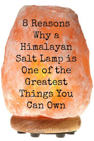Salt Lamp 8 Reasons Why A Himalayan Salt Lamp Is One Of The Greatest Things
