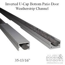 Patio Door Weatherstripping U Cap Bottom Patio Door Weatherstrip Channel Plastic