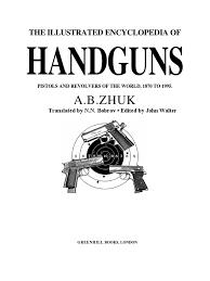 the illustrated encyclopedia of handguns ab zhuk 1995 revolver