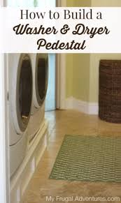 Cheap Laundry Pedestal How To Build A Washer And Dryer Pedestal My Frugal Adventures