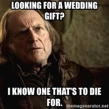 wedding gift meme walder frey wedding meme generator
