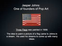 Johns Flag Jasper Johns Born Ppt Download