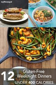 12 gluten free weeknight dinners u2013under 400 calories myfitnesspal