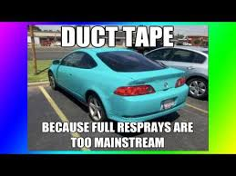 Duct Tape Meme - duct tape is the best tape ever automotive dslreports forums