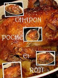 cuisine chapon roti chapon poché et rôti les passions de dame cocotte