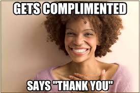 Never Meme - it s never ok to compliment a woman